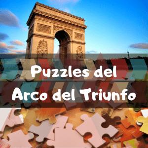 Los mejores puzzles del Arco del Triunfo de París - Puzzles de monumentos del Arco del Triunfo - Puzzles del Arco del Triunfo