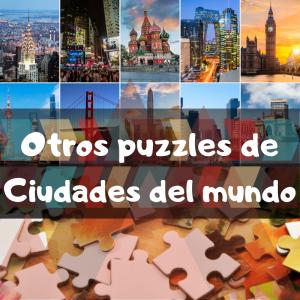 Puzzles de ciudades del mundo - Recopilación de puzzles de ciudades destacadas del mundo