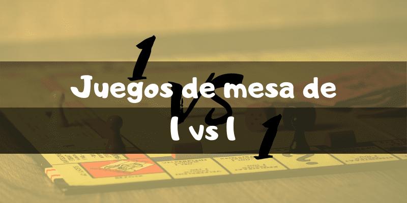 Juegos de mesa de 1 vs 1 - Los mejores juegos de mesa - Juegosdemesaypuzzles.com