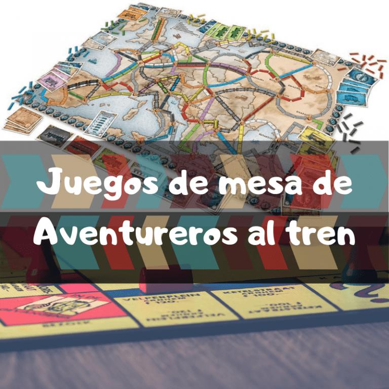 Los mejores juegos de mesa de Aventureros al tren