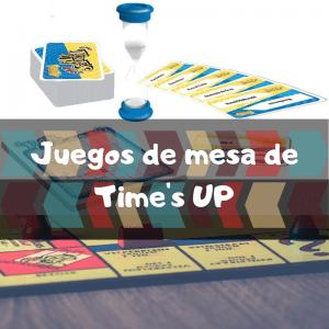 Juegos de mesa de Time's UP - Los mejores juegos de mesa del Time's UP