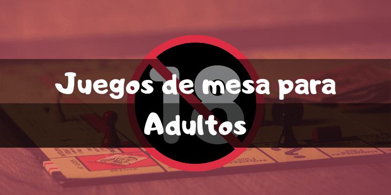 Juegos de mesa para adultos - Los mejores juegos de mesa - Juegosdemesaypuzzles.com