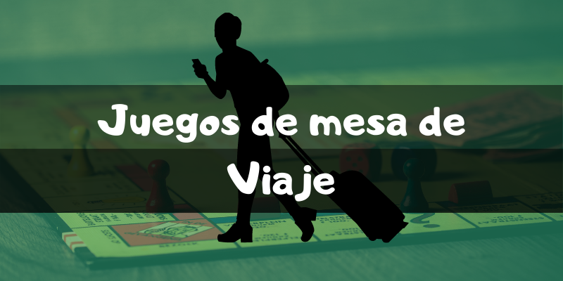 Juegos de mesa para viajes - Los mejores juegos de mesa - Juegosdemesaypuzzles.com