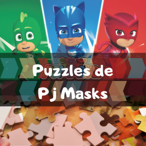Los mejores puzzles de Pj Masks - Puzzles de Pj Masks - Puzzle de Pj Masks
