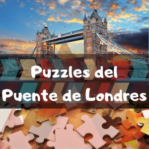Los mejores puzzles del Puente de Londres - Puzzles de monumentos del Puente de Londres - Puzzles de Tower Bridge