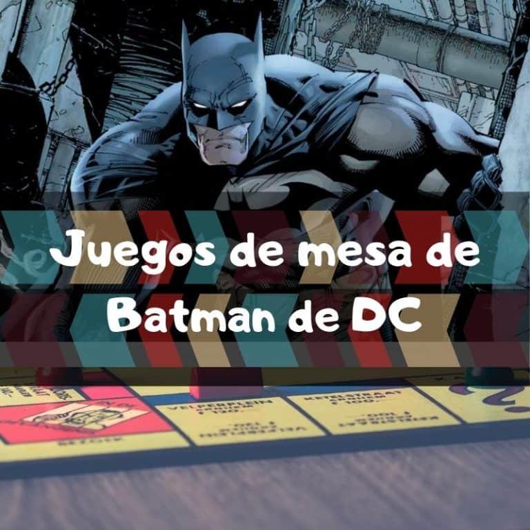 Los mejores juegos de mesa de Batman de DC