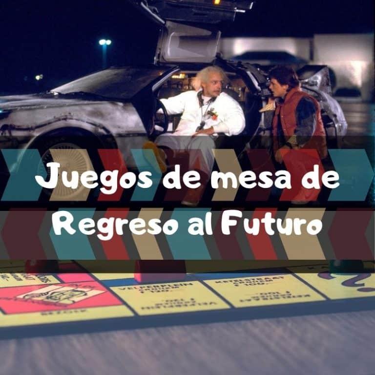 Los mejores juegos de mesa de Regreso al futuro