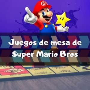 Juegos de mesa de Super Mario Bros - Los mejores juegos de mesa de Mario Bros