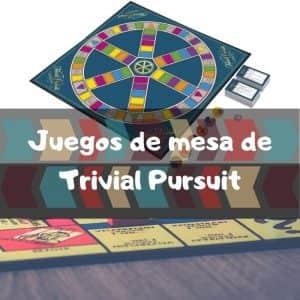 Juegos de mesa de Trivial Pursuit - Los mejores juegos de mesa del Trivial Pursuit de preguntas y respuestas
