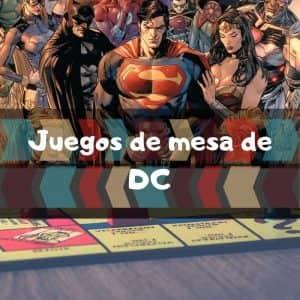 Juegos de mesa de DC - Los mejores juegos de mesa temáticos de DC