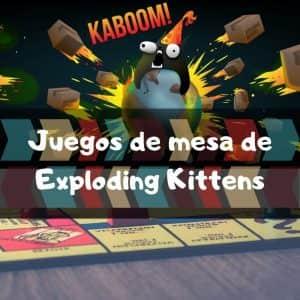Juegos de mesa de Exploding Kittens - Los mejores juegos de mesa del Exploding Kittens