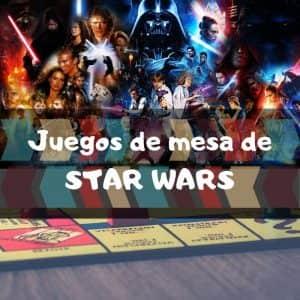 Juegos de mesa de Star Wars - Los mejores juegos de mesa temáticos de Star Wars