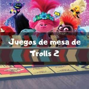 Juegos de mesa de Trolls World Tour 2 - Los mejores juegos de mesa de Trolls