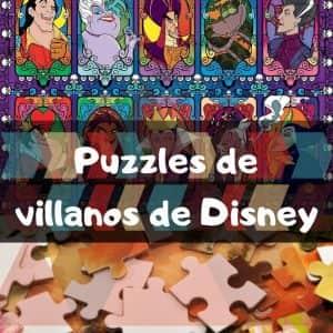 Los mejores puzzles de villanos de Disney - Puzzles de Disney de villanos