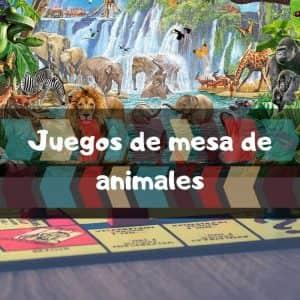 Juegos de mesa de animales - Los mejores juegos de mesa del mundo animal y la naturaleza